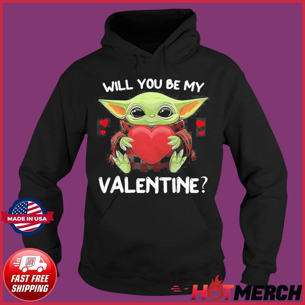 Baby Yoda Hug Heart Will You Be My Valentine Shirt Hoodie