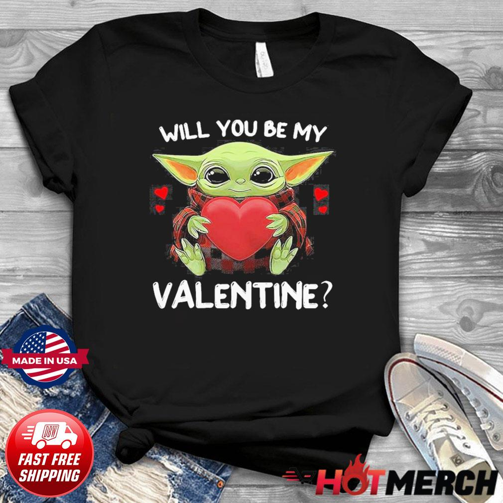Baby Yoda Hug Heart Will You Be My Valentine Shirt