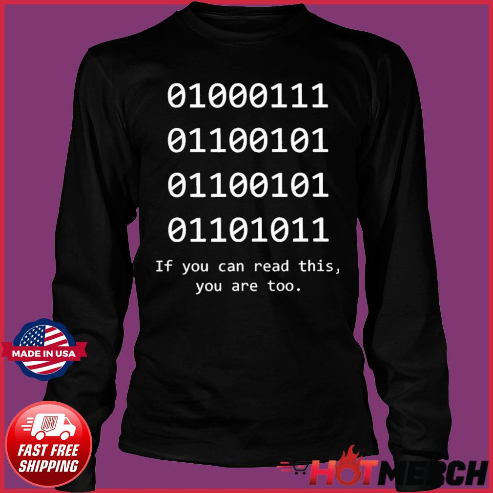 Binary Code If You Can Read This You Are Too Shirt Long Sleeve