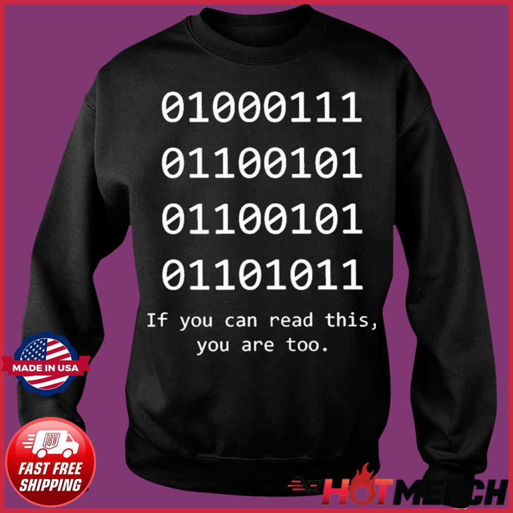 Binary Code If You Can Read This You Are Too Shirt Sweater