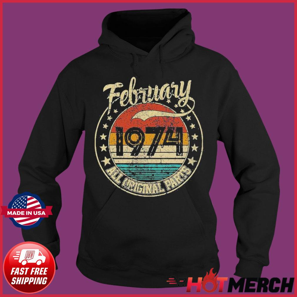 February 1974 All Original Parts Vintage Shirt Hoodie