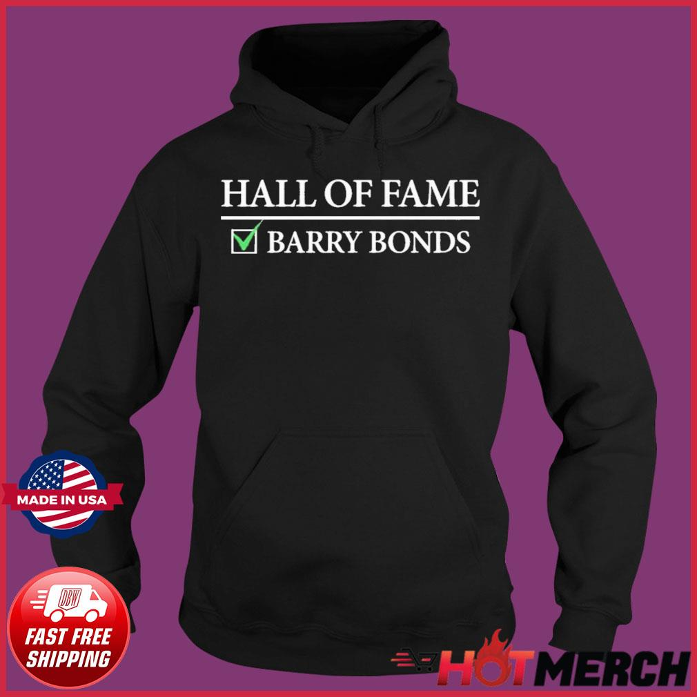 Hall Of Fame Barry Bonds Shirt Hoodie